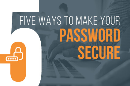 Five Ways to Make Your Password Secure