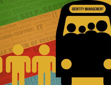Get the Right People on the Bus Before You Buy Identity Management