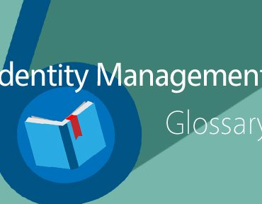 Identity Management Glossary: The 6 Terms You Need to Know