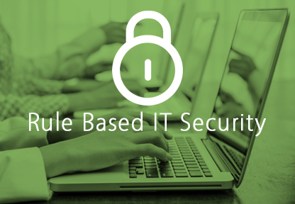How To Use Rule-Based IT Security