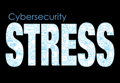 Are You Using These Solutions To Cybersecurity Stress?